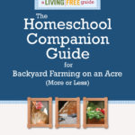 The Homeschool Companion Guide for Backyard Farming on an Acre