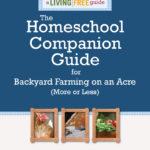 The Homeschool Companion Guide for Backyard Farming on an Acre